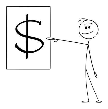 Vector cartoon stick figure drawing conceptual illustration of smiling man or businessman pointing at dollar symbol sign.
