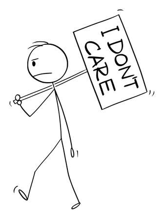 Vector cartoon stick figure drawing conceptual illustration of frustrated man or businessman walking with I dont care sign on pole.