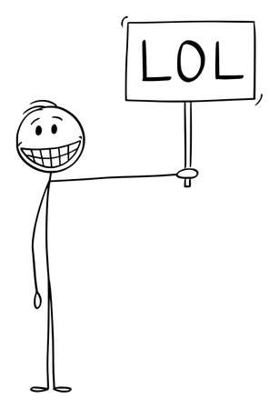 Vector cartoon stick figure drawing conceptual illustration of smiling happy man showing positive emotions and holding LOL Sign. Laughing out loud in Internet Slang Communication. Illustration