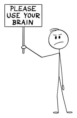 Vector cartoon stick figure drawing conceptual illustration of frustrated skeptic clever man holding please use your brain sign. Фото со стока - 155942187