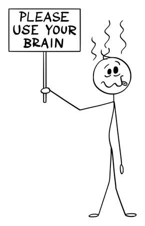Vector cartoon stick figure drawing conceptual illustration of stupid, dummy or fool man holding please use your brain sign.  イラスト・ベクター素材