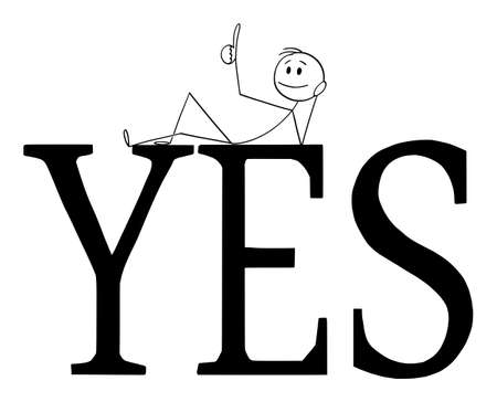 Vector cartoon stick figure illustration of happy positive man or businessman lying on big yes sign and showing thumb up. Concept of positivity.