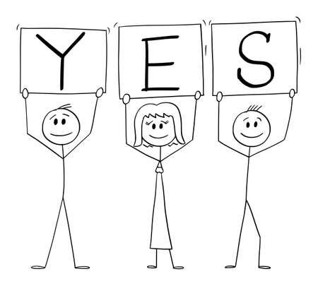 Vector cartoon stick figure illustration of three smiling positive people on demonstration holding yes signs.