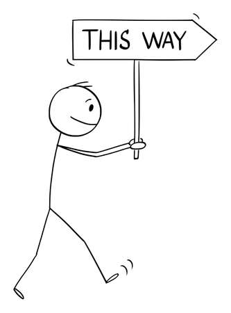 Vector cartoon stick figure illustration of man or businessman holding and walking with this way arrow sign.