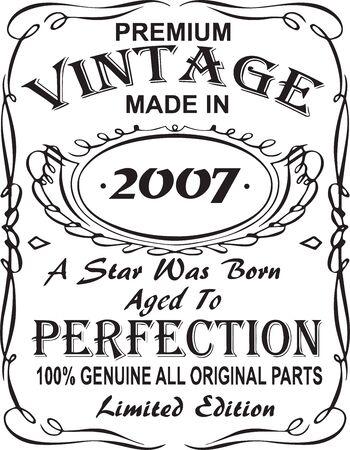 Design vettoriale con stampa t-shirt. Vintage premium realizzato nel 2007 una stella è nata invecchiata alla perfezione 100% genuino, tutte le parti originali in edizione limitata. Design per badge, applique, etichetta, t-shirt, jeans