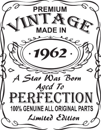Vectorial T-shirt print design.Premium vintage made in 1962 a star was born aged to perfection 100% genuine all original parts limited edition.Design for badge, applique, label, t-shirts, jeans Illustration
