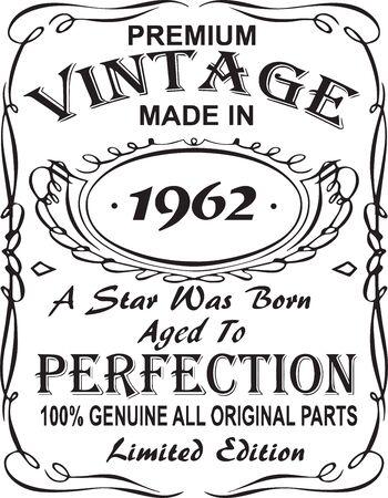 Vektorielles T-Shirt-Druckdesign.Premium-Vintage aus dem Jahr 1962, ein Star wurde geboren, der bis zur Perfektion gereift ist 100% echt, alle Originalteile limitierte Auflage.Design für Abzeichen, Applikationen, Etiketten, T-Shirts, Jeans