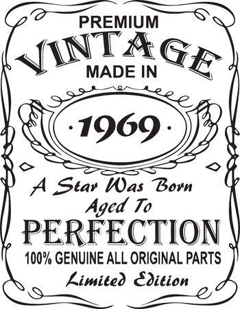 Design vettoriale con stampa t-shirt. Vintage premium realizzato nel 1969, una stella è nata invecchiata alla perfezione 100% originale, tutte le parti originali in edizione limitata. Design per badge, applique, etichetta, t-shirt, jeans