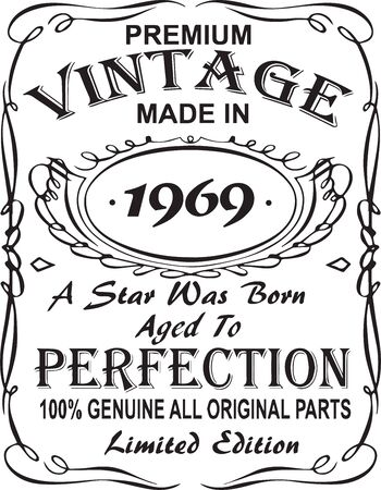 Vectorial T-shirt print design.Premium vintage made in 1969 a star was born aged to perfection 100% genuine all original parts limited edition.Design for badge, applique, label, t-shirts, jeans