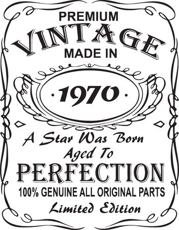 Vectorial T-shirt print design.Premium vintage made in 1970 a star was born aged to perfection 100% genuine all original parts limited edition.Design for badge, applique, label, t-shirts, jeans