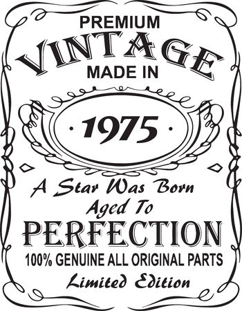 Vectorial T-shirt print design.Premium vintage made in 1975 a star was born aged to perfection 100% genuine all original parts limited edition.Design for badge, applique, label, t-shirts, jeans