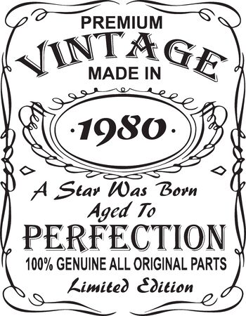 Vectorial T-shirt print design.Premium vintage made in 1980 a star was born aged to perfection 100% genuine all original parts limited edition.Design for badge, applique, label, t-shirts, jeans