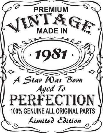 Vectorial T-shirt print design.Premium vintage made in 1981 a star was born aged to perfection 100% genuine all original parts limited edition.Design for badge, applique, label, t-shirts, jeans Ilustração Vetorial