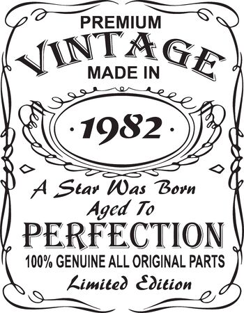 Vectorial T-shirt print design.Premium vintage made in 1982 a star was born aged to perfection 100% genuine all original parts limited edition.Design for badge, applique, label, t-shirts, jeans Vetores
