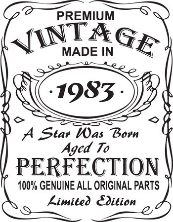 Vectorial T-shirt print design.Premium vintage made in 1983 a star was born aged to perfection 100% genuine all original parts limited edition.Design for badge, applique, label, t-shirts, jeans