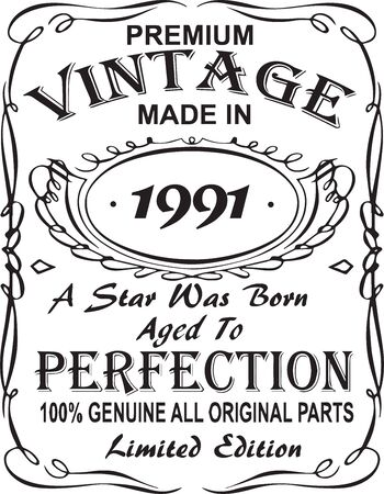 Vectorial T-shirt print design.Premium vintage made in 1991 a star was born aged to perfection 100% genuine all original parts limited edition.Design for badge, applique, label, t-shirts, jeans