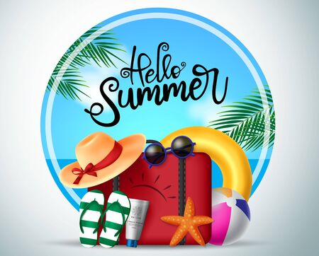 Hello summer vector background concept. Hello summer text in circle frame with beach travel elements like luggage, hat, floater, beach ball, flip flop, sunscreen and star fish. Vector illustration.