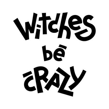 Halloween quotes lettering, vector stock illustration. Witches be crazy. Vectores