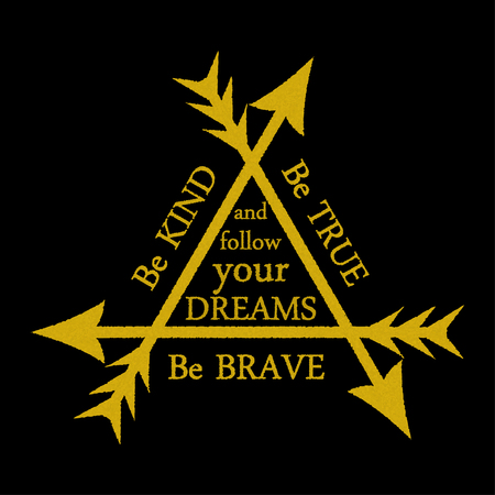 t shirt print: Three gold arrows Challenge concept Be brave Be Kind Be True Inspiration shares Motivational words, encouraging phrase, positive thinking message for posters, greeting cards, wall decal, t shirt print