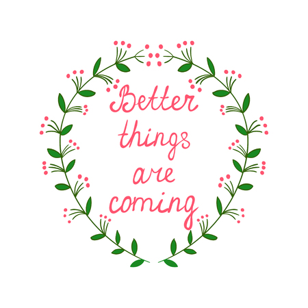 decal: Decorative floral wreath frame w encouraging phrase inside Hand drawn calligraphy lettering Inspiration shares Motivational words Positive thinking for posters, greeting cards, wall decal, t shirt print