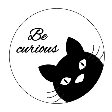 Funny cat card design Cute cat face carton character Black cat silhouette Inspiration shares Motivational Words Be curious Greeting cards, t shirt prints, posters, wall decal in black and white style Vectores