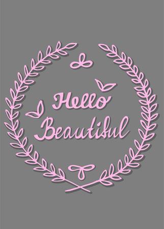 Citas inspiradoras, Hola hermoso caligrafía escrita a mano dentro de hojas de laurel marco, diseño de tarjetas de felicitación, letras cartel Foto de archivo - 74617676