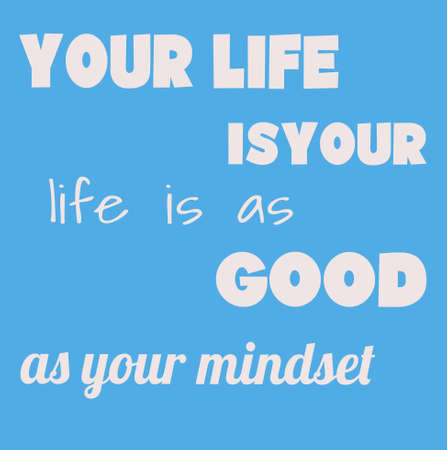 Inspiring Creative Motivation Quote Poster Template,Your life is as good as your mindset.