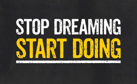 Stop dreaming Start Doing photo