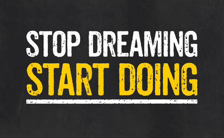 fulfillment: Stop dreaming Start Doing Stock Photo