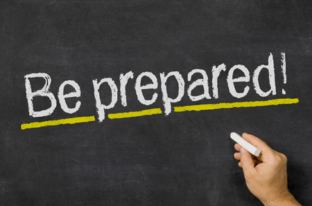 disaster preparedness: Blackboard with the text Be prepared