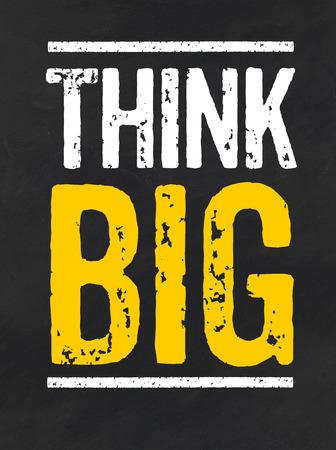 think big: Blackboard with the text Think big