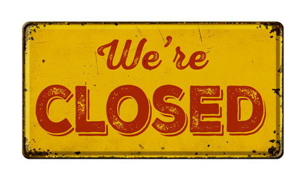 is closed: Vintage rusty metal sign on a white background - We are closed