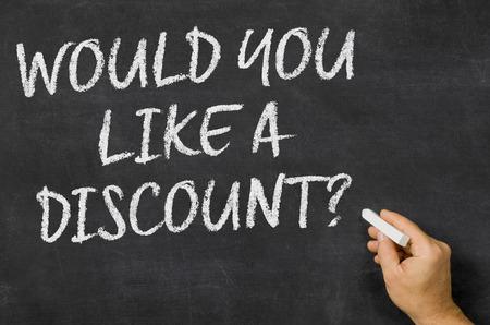 would: Would you like a discount written on a blackboard