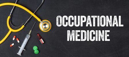 Stethoscope and pharmaceuticals on a blackboard - Occupational Medicine