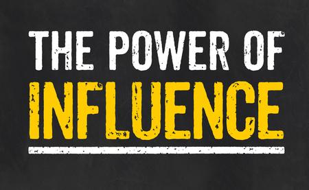 Tafel mit dem Text Die Macht des Einflusses