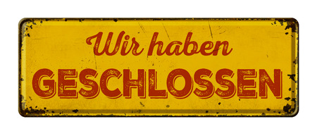 Vintage rusty metal sign -  German Translation of We are closed - Wir haben geschlossen Stock Photo