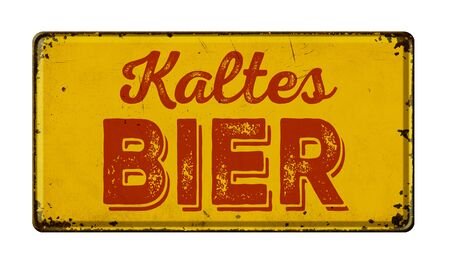 Vintage rusty metal sign- German Translation of Cold Beer - Kaltes Bier