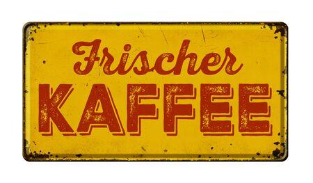 Vintage rusty metal sign - German for Fresh brewed coffee - Frischer Kaffee Banco de Imagens