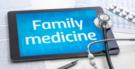 The word Family medicine on the display of a tablet