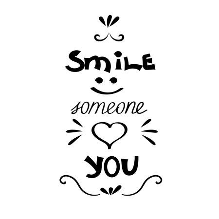 Smile. Someone loves you. Inspirational quote.  illustration on white background. Illustration