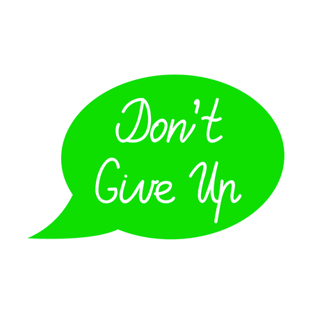 Speech bubble with phrase Do Not Give Up - Inspirational Quote. Vector illustration. Isolated.