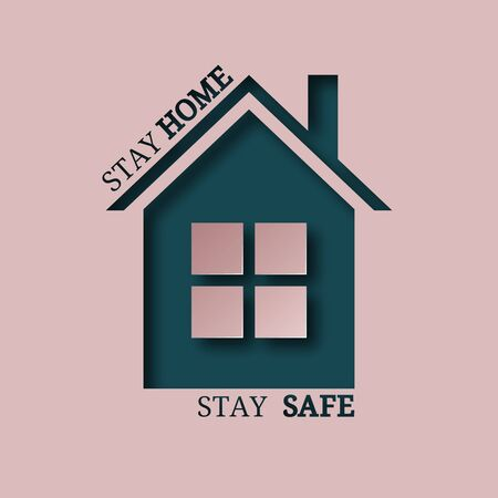 Vector sign, symbol, illustration with house and phrase stay home, stay safe. Coronavirus awareness, prevention.