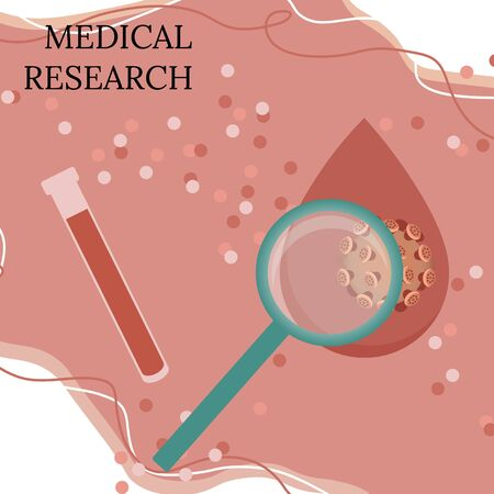 Inscription-medical research. A beaker, a magnifying glass, a drop of blood, the Covind-19 virus. Background.
