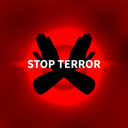 Vector illustration Stop terror, Stop terrorism. Red background, hands and inscription.