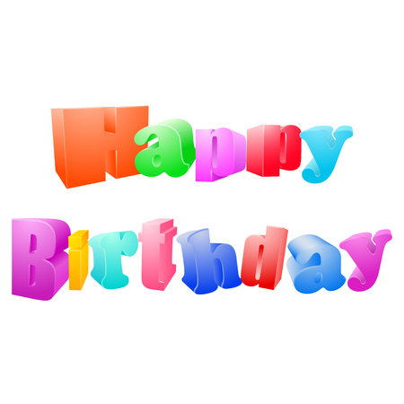 Vector illustration of 3d inscription letters. Happy birthday isolated on white background. Celebration concept.