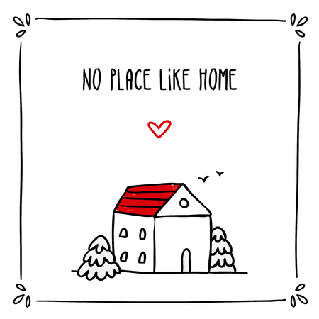 cute house: Cute vector doodle card design template with phrase about home and small sketch house Illustration