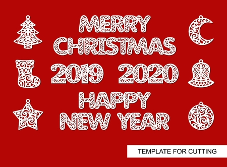 Set of christmas decoration: bell, ball, sock, star, xmas tree and crescent. Lacy inscriptions - Happy New Year, Merry Christmas, 2019, 2020. Template for laser cutting, wood carving, paper cut.