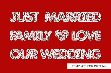Set of decoration for wedding. Just married, family, love, our wedding, heart. Template for laser cutting, wood carving, paper cut and printing. Decor for photo session. Vector illustration. Illustration