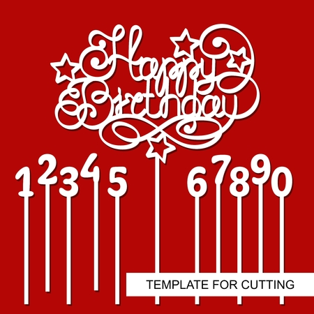 Cake Topper Happy Birthday with digits - 1 (one), 2 (two), 3 (three), 4 (four), 5 (five), 6 (six), 7 (seven), 8 (eight), 9 ), 0 (zero). Vector. Template for laser cutting, wood carving, paper cut