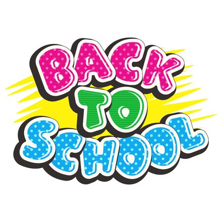 Colorful text back to school on yellow background. Bright multi-colored letters (pink, green, blue). Cartoon comic style. Design elements for cards, leaflets, flyers, envelopes, shop sales.